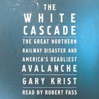 White Cascade - Gary Krist - audiobook