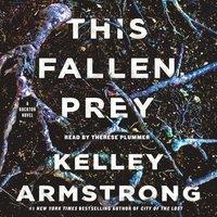 This Fallen Prey - Kelley Armstrong - audiobook