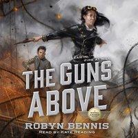 Guns Above - Robyn Bennis - audiobook