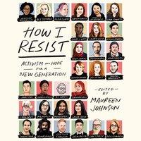 How I Resist - Maureen Johnson - audiobook
