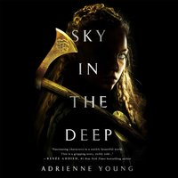 Sky in the Deep - Adrienne Young - audiobook