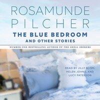 Blue Bedroom and Other Stories - Rosamunde Pilcher - audiobook