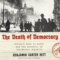 Death of Democracy - Benjamin Carter Hett - audiobook