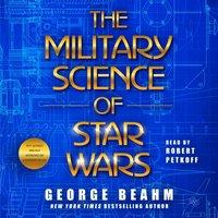 Military Science of Star Wars - George Beahm - audiobook