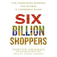 Six Billion Shoppers - Porter Erisman - audiobook