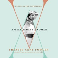 Well-Behaved Woman - Therese Anne Fowler - audiobook