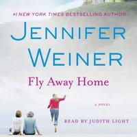 Fly Away Home - Jennifer Weiner - audiobook