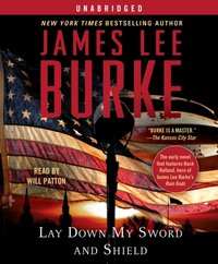 Lay Down My Sword and Shield - James Lee Burke - audiobook