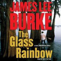 Glass Rainbow - James Lee Burke - audiobook