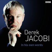 Derek Jacobi In His Own Words - Derek Jacobi - audiobook