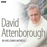 David Attenborough In His Own Words - David Attenborough - audiobook