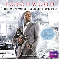 Torchwood The Men Who Sold The World - Guy Adams - audiobook