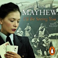 I'll Be Seeing You - Margaret Mayhew - audiobook