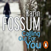 Calling out for You - Karin Fossum - audiobook