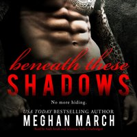 Beneath These Shadows - Meghan March - audiobook