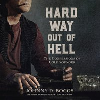 Hard Way Out of Hell - Johnny D. Boggs - audiobook