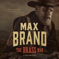 Brass Man - Max Brand - audiobook