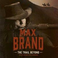Trail Beyond - Max Brand - audiobook