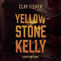 Yellowstone Kelly - Henry Wilson Allen - audiobook
