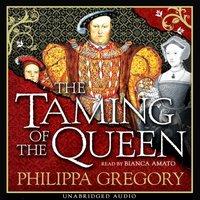 Taming of the Queen - Philippa Gregory - audiobook