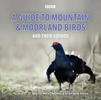 Guide To Mountain And Moorland Birds And Their Sounds - Stephen Moss - audiobook