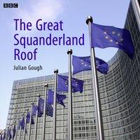 Great Squanderland Roof - Julian Gough - audiobook