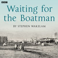 Waiting For The Boatman - Stephen Wakelam - audiobook