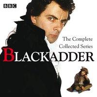 Blackadder: The Complete Collected Series - Ben Elton - audiobook
