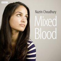 Mixed Blood - Nazrin Choudhury - audiobook