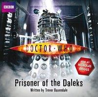 Doctor Who: Prisoner Of The Daleks - Trevor Baxendale - audiobook