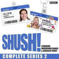 Shush! Series 2 - Rebecca Front - audiobook