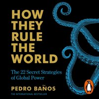 How They Rule the World - Pedro Banos - audiobook