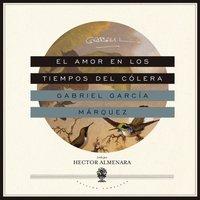 El amor en los tiempos del colera - Gabriel Garcia Marquez - audiobook