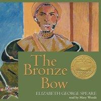 Bronze Bow - Elizabeth George Speare - audiobook