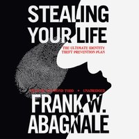 Stealing Your Life - Frank W. Abagnale - audiobook