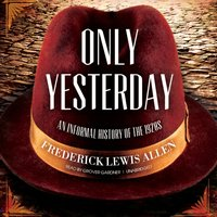Only Yesterday - Frederick Lewis Allen - audiobook