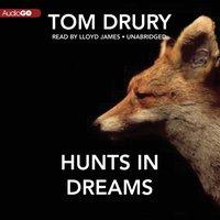 Hunts in Dreams - Tom Drury - audiobook