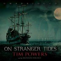 On Stranger Tides - Tim Powers - audiobook