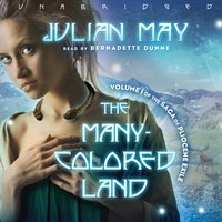Many-Colored Land - Julian May - audiobook