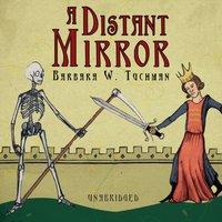 Distant Mirror - Barbara W. Tuchman - audiobook