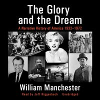 Glory and the Dream - William Manchester - audiobook