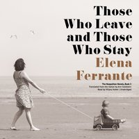 Those Who Leave and Those Who Stay - Elena Ferrante - audiobook