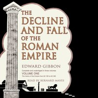 Decline and Fall of the Roman Empire, Vol. I - Edward Gibbon - audiobook