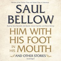 Him with His Foot in His Mouth, and Other Stories - Saul Bellow - audiobook