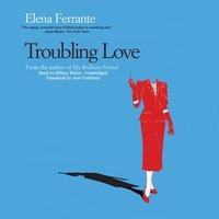 Troubling Love - Elena Ferrante - audiobook