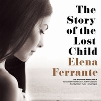 Story of the Lost Child - Elena Ferrante - audiobook