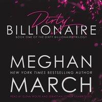 Dirty Billionaire - Meghan March - audiobook