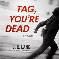 Tag, You're Dead - J. C. Lane - audiobook