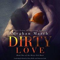 Dirty Love - Meghan March - audiobook
