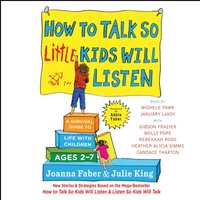 How to Talk So Little Kids Will Listen - Joanna Faber - audiobook